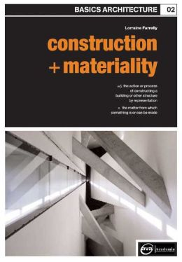 Basics Architecture: Construction & Materiality