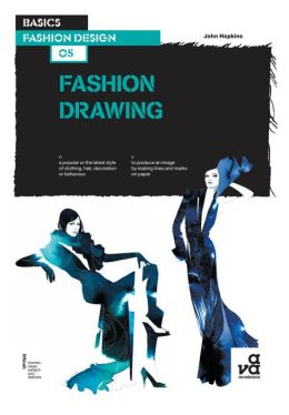 Basics Fashion Design: Fashion Drawing