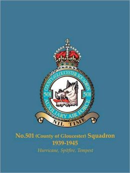 No.501 (County of Gloucester) Squadron, 1939-1945: Hurricane, Spitfire, Tempest
