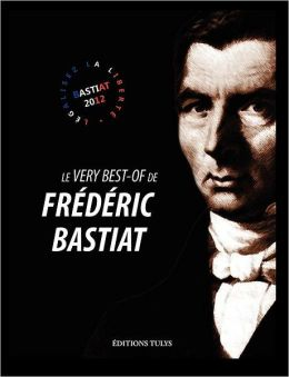Le very best of de Fr d ric Bastiat