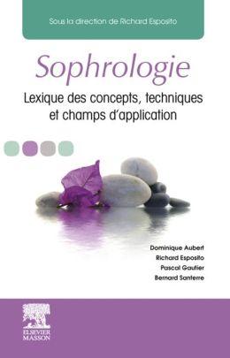 Sophrologie: Lexique des concepts, techniques et champs d'application