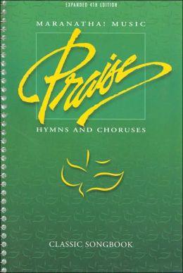 Maranatha! Music Praise Hymns and Choruses: Classic Songbook