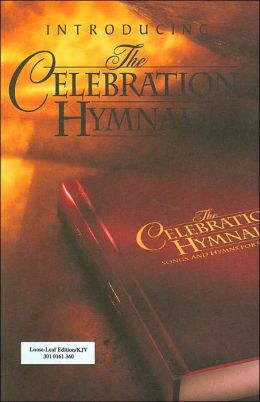 The Celebration Hymnal: Songs and Hymns for Worship: Readings from King James Version (KJV)