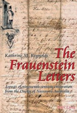 The Frauenstein Letters: Aspects of Nineteenth Century Emigration from the Duchy of Nassau to Australia