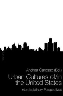Urban Cultures of/in the United States: Comparative Perspectives