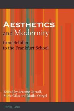 Aesthetics and Modernity from Schiller to the Frankfurt School