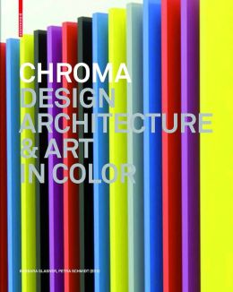 Chroma: Design, Architecture & Art in Color