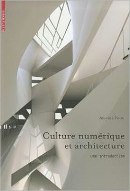 Culture numerique et architecture: Une introduction