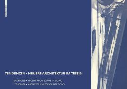 Tendenzen - Neuere Architektur im Tessin: Tendencies - Recent Architecture in TicinoTendenze - Architettura recente nel Ticino