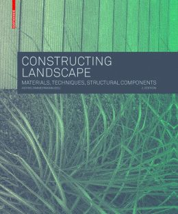 Constructing Landscape: Materials, Techniques, Building Elements