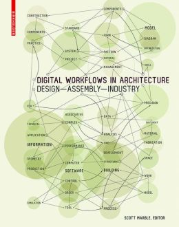 Digital Workflows in Architecture: Design - Assembly - Industry