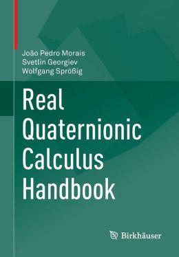Real Quaternionic Calculus Handbook