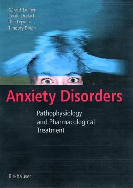 Anxiety Disorders: Pathophysiology and Pharmacological Treatment