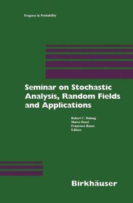 Seminar on Stochastic Analysis, Random Fields and Applications: Centro Stefano Franscini, Ascona, September 1996