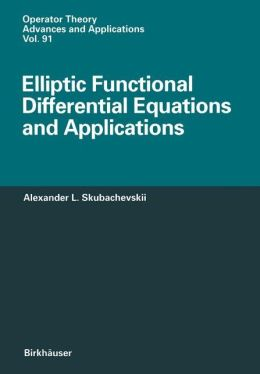 Elliptic Functional Differential Equations and Applications