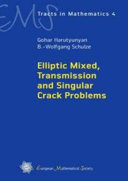 Elliptic Mixed, Transmission and Singular Crack Problems
