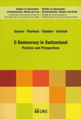 E-Democracy in Switzerland: Practice and Perspectives