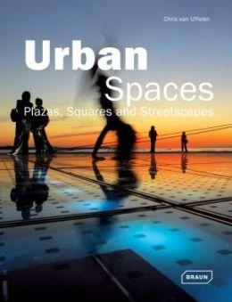Urban Spaces: Plazas, Squares & Streetscapes