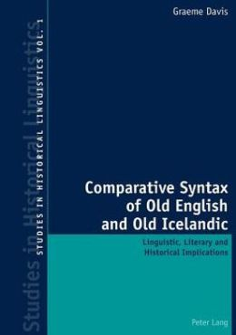 Comparative Syntax of Old English and Old Icelandic: Linguistic, Literary and Historical Implications