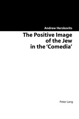 The Positive Image of the Jew in the 'Comedia'