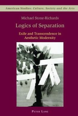 Logics of Separation: Exile and Transcendence in Aesthetic Modernity