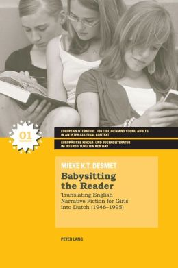 Babysitting the Reader: Translating English Narrative Fiction for Girls into Dutch (1946-1995)