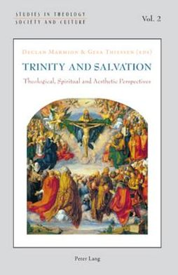 Trinity and Salvation: Theological, Spiritual, and Aesthetic Perspectives