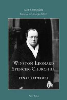 Winston Leonard Spencer Churchill: Penal Reformer