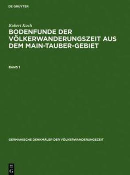 Bodenfunde der Völkerwanderungszeit aus dem Main-Tauber-Gebiet: Text- und Tafelband