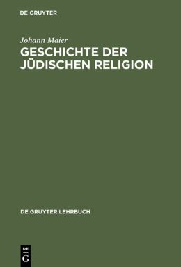 Geschichte der Juedischen Religion: Von der Zeit Alexanders des Grossen bis zur Aufklaerung. Mit einem Ausblick auf das 19.-20. Jahrhundert