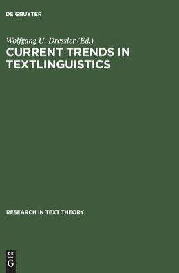 Current Trends in Textlinguistics