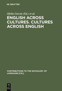 English Across Cultures, Cultures Across English: A Reader in Crosscultural Communication