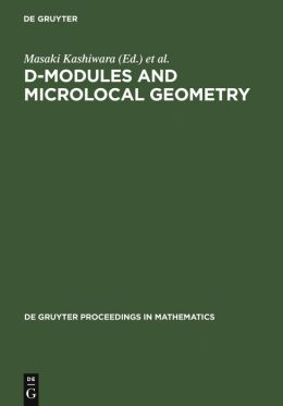 D-Modules and Microlocal Geometry: Proceedings of the International Conference on D- Modules and Microlocal Geometry, Held at the University of Lisbon (Portugal), October 29-November 2, 1990