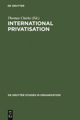 International Privatisation: Strategies and Practices