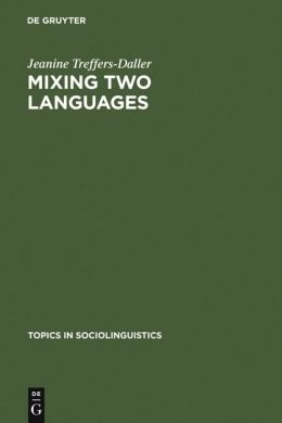 Mixing Two Languages: French-Dutch Contact in a Comparative Perspective