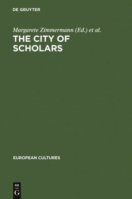 City of Scholars: New Approaches to Christine de Pizan (European Cultures Series #2)