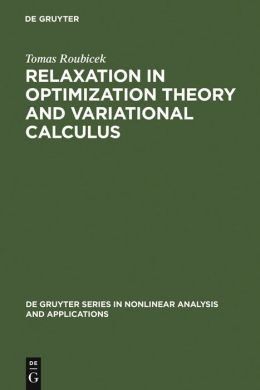 Relaxation in Optimization Theory and Variational Calculus