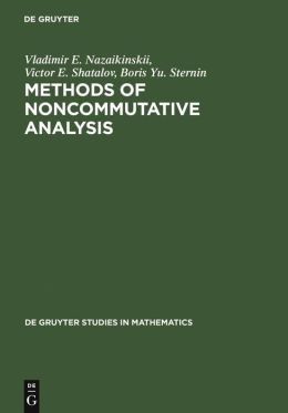 Methods of Noncommutative Analysis: Theory and Applications