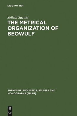 Metrical Organization of Beowulf: Prototype and Isomorphism