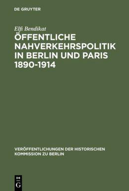 Offentliche Nahverkehrspolitik in Berlin und Paris, 1890-1914