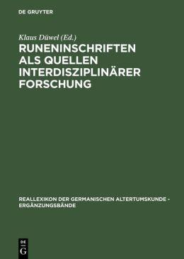 Runeninschriften als Quelle Interdisziplinaerer Forschung: Abhandlungen des Vierten Internationalen Symposiums uber Runen und Runeninschriften in Goettingen vom 4.-9. August 1995