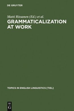 Grammaticalization at Work: Studies on Long-Term Developments in English