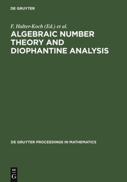 Algebraic Number Theory and Diophantine Analysis: Proceedings of the International Conference Held in Graz, Austria, August 30 to September 5, 1998