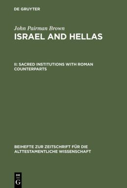 Israel and Hellas II: Sacred Institutions with Roman Counterparts