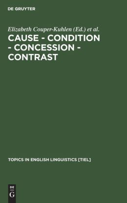 Cause - Condition - Concession - Contrast: Cognitive and Discourse Perspectives