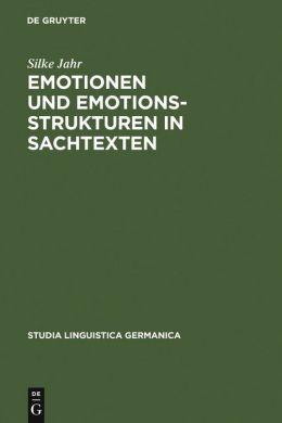 Emotionen und Emotionsstrukturen in Sachtexten: Ein Interdisziplinarer Ansatz Zur Quantitativen und Qualitativen Beschreibung der Emotionalitat Von Texten