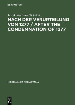 Nach Der Verurteilung Von 1277,after the Condemnation of 1277,Philosophie Und Theologie an Der Universitat Von Paris Im Letzten Viertel DES 13. Jahrhunderts. Studien Und Texte,Philosophy and Theology at the University of Paris in the Last Quarter Of