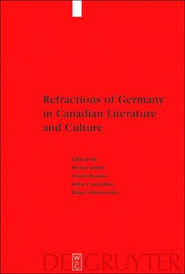 Refractions of Germany in Canadian Literature and Culture