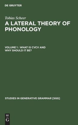 A Syntagmatic Theory of Phonology: What Is CVCV, and Why Should It Be?