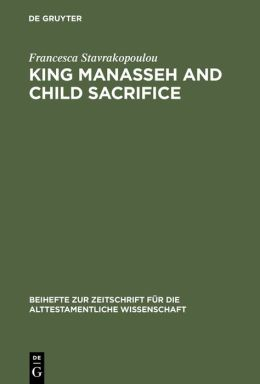 King Manasseh and Child Sacrifice